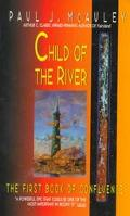 Child of the River: The First Book of Confluence, Vol. 1