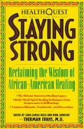 Staying Strong Reclaiming the Wisdom of African-American Healing