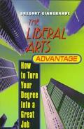 Liberal Arts Advantage How to Turn Your Degree into a Great Job