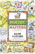 Poetry Matters Writing a Poem from the Inside Out