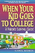 When Your Kid Goes to College A Parents' Survival College