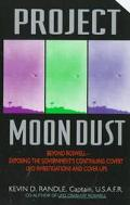 Project Moon Dust: Beyond Roswell--Exposing the Government's Covert Investigations and Cover...