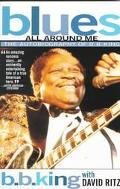 Blues All Around Me The Autobiography of B.B. King