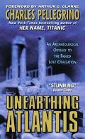 Unearthing Atlantis An Archaeological Odyssey to the Fabled Lost Civilization