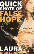 Quick Shots of False Hope: A Rejection Collection, Vol. 1