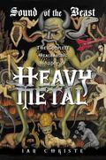 Sound of the Beast The Complete Headbanging History of Heavy Metal