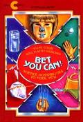 Bet You Can!