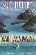 Death Takes Passage (An Alaska Mystery)