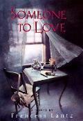 Someone to Love - Francess Lantz - Hardcover