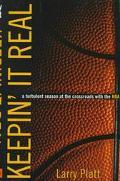 Keepin' It Real: A Turbulent Season at the Crossroads with the NBA - Larry Platt - Hardcover...