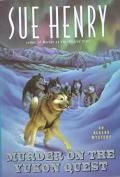 Murder on the Yukon Quest (An Alaska Mystery) - Sue Henry - Hardcover