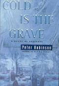 Cold Is the Grave: A Novel of Suspense - Peter Robinson - Hardcover - 1 ED
