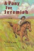 Pony for Jeremiah - Robert H. Miller - Library Binding