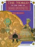World in the Time of Marie Antoinette