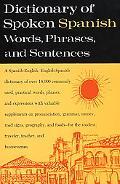 Dictionary of Spoken Spanish Words, Phrases, Sentences