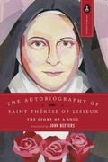Autobiography of Saint Therese of Lisieux The Story of a Soul
