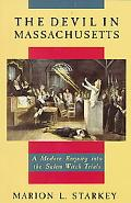 Devil in Massachusetts a Modern Enquiry into the S
