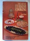 The Art of Turkish Cooking: Or, Delectable Delights of Topkapi.