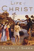 Life of Christ Complete and Unabridged