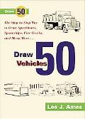 Draw 50 Vehicles Selections from Draw 50 Boats, Ships, Trucks, and Trains and Draw 50 Airpla...