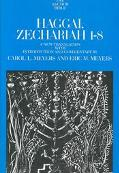 Haggai, Zechariah 1-8 A New Translation With Introduction and Commentary