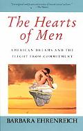 Hearts of Men American Dreams and the Flight from Commitment