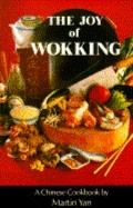 Joy of Wokking - Martin Yan - Paperback - 2nd Edition, revised and enlarged