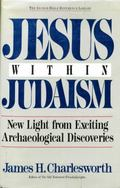 Jesus within Judaism: New Light from Exciting Archaeological Discoveries