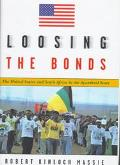 Loosing the Bonds: The United States and South Africa in the Apartheid Years