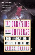Dark Side of the Universe A Scientist Explores the Mysteries of the Cosmos
