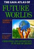 GAIA Atlas of Future Worlds: Challenge and Opportunity in an Age of Change