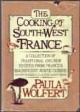 The Cooking of Southwest France: A Collection of Traditional and New Recipes from France's M...