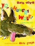 Yo, Hungry Wolf! - A Nursery Rap - David Vozar - Hardcover