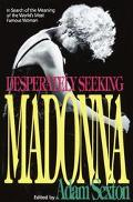 Desperately Seeking Madonna In Search of the Meaning of the World's Most Famous Woman