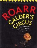 Roarr!: Calder's Circus