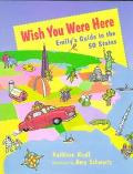 Wish You Were Here: Emily Emerson's Guide to the 50 States - Kathleen Krull - Hardcover