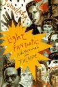 Light Fantastic: Adventures in Theatre