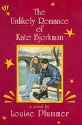 Unlikely Romance of Kate Bjorkman - Louise Plummer - Hardcover