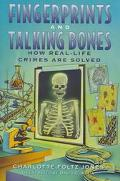 Fingerprints and Talking Bones: How Real-Life Crimes Are Solved