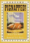 Pignapped!: A Cobtown Story