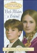 Beth Makes a Friend (Portraits of Little Women) - Susan Beth Pfeffer - Hardcover