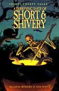 A Terrifying Taste of the Short and Shivery: Thirty Creepy Tales