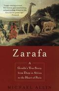 Zarafa A Giraffe's True Story, from Deep in Africa to the Heart of Paris