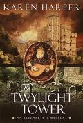 The Twylight Tower: An Elizabeth I Mystery