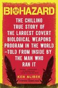 Biohazard The Chilling True Story of the Largest Covert Biological Weapons Program in the Wo...