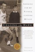 Chasing the Hawk Looking for My Father, Finding Myself
