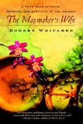 Mapmaker's Wife A True Tale of Love, Murder, and Survival in the Amazon