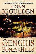 Genghis: Bones of the Hills (Ghenghs Khan: Conqueror Series #3)