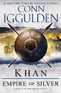 Khan: Empire of Silver: A Novel of the Khan Empire