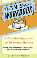 TV Writer's Workbook A Creative Approach to Television Scripts